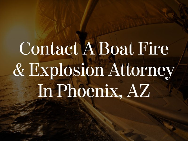 contact phoenix boat fire attorney